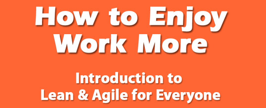 How To Enjoy Work More: A Video Lecture Course