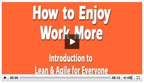 How to Enjoy Work More - Introduction to Lean & Agile for Everyone